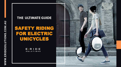 The Ultimate Guide To Safe Riding of Electric Unicycles