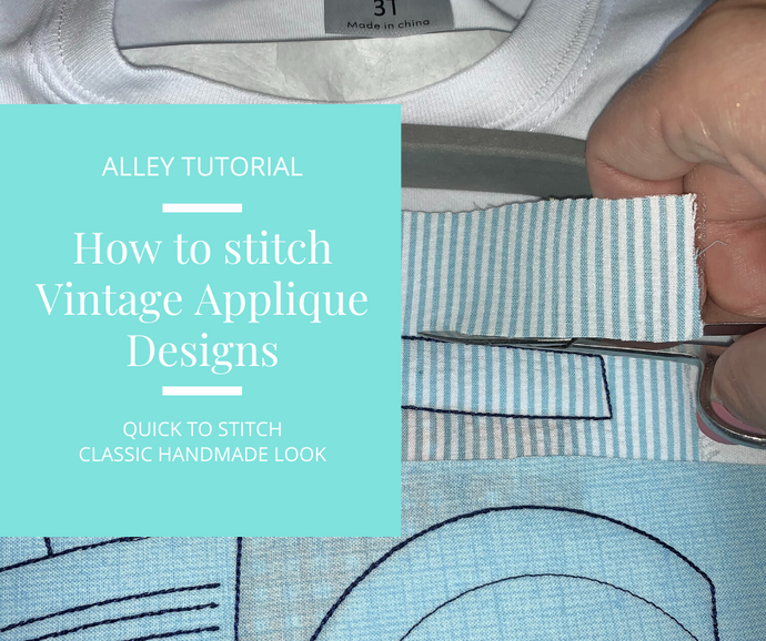 How to stitch Vintage Applique Designs