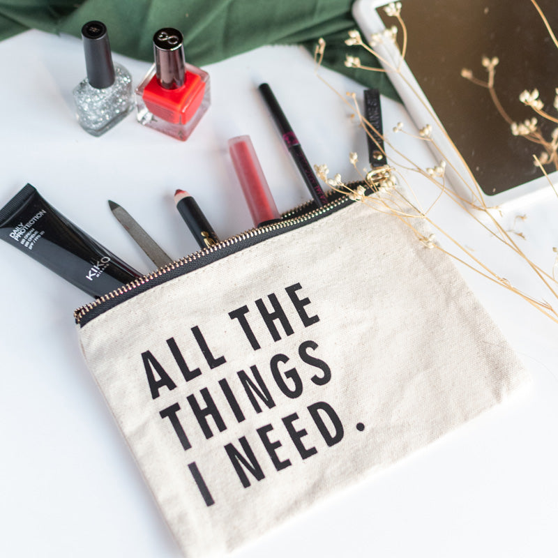 All The Things I Need - Canvas Pouch