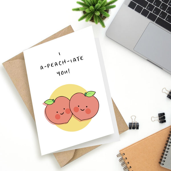 I a-peach-iate you !  - Greeting Card