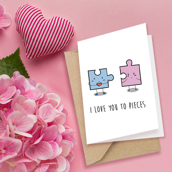 I Love You To Pieces  - Greeting Card