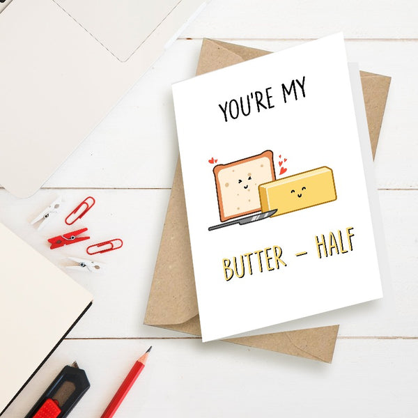 You're My Butter-Half - Greeting Card