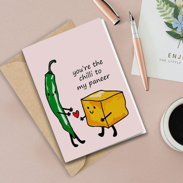 You are the Chilli to my Paneer  - Greeting Card