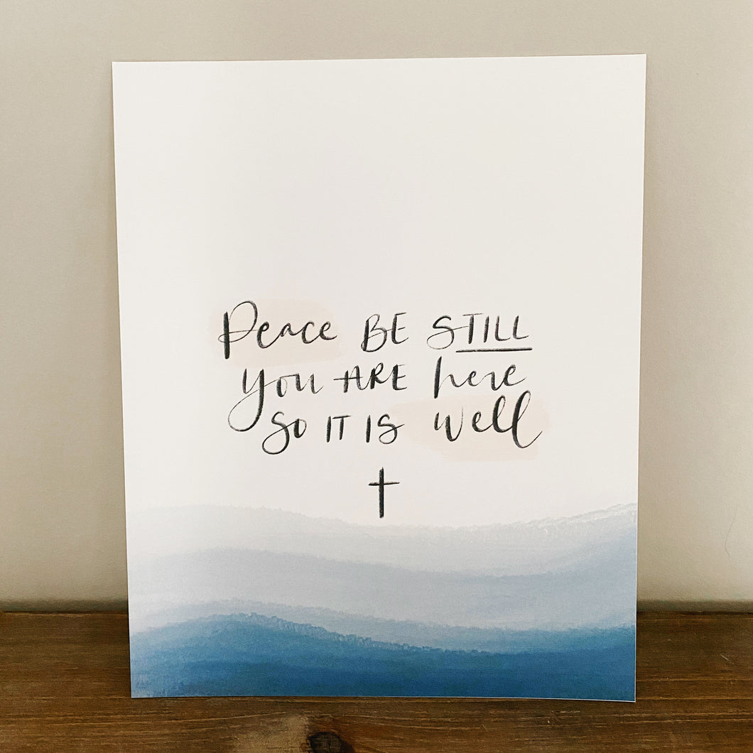 Peace be still | 8x10 or 5x7