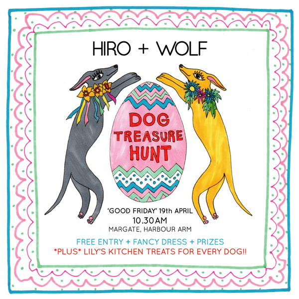 Hiro + Wolf Easter Dog Treasure Hunt Margate
