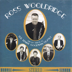 Ross Woolridge - And His Tribute to the Benny Goodman Sextet