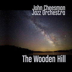 John Cheesman Jazz Orchestra - The Wooden Hill