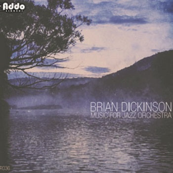 Brian Dickinson - Music for Jazz Orchestra