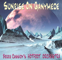 Bruce Cassidy's Hot Foot Orchestra - Sunrise on Ganymede