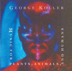 George Koller - Music for Plants, Animals and Humans