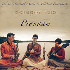 Monsoon Trio - Pranaam