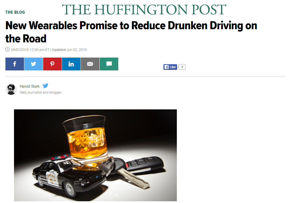 Huffington Post - New Wearables Promise to Reduce Drunken Driving on the Road