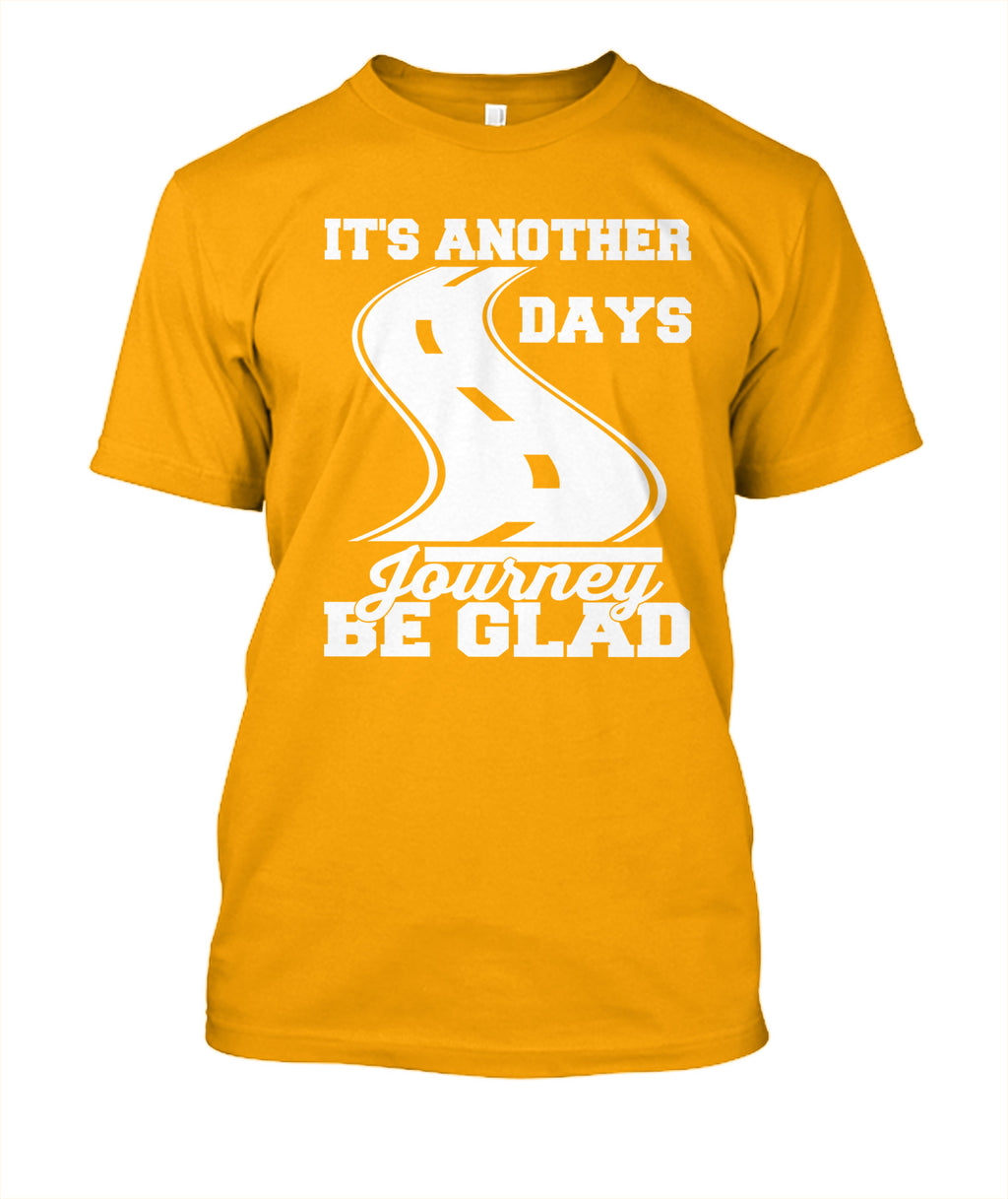 It's Another Days Journey Be Glad T-Shirt