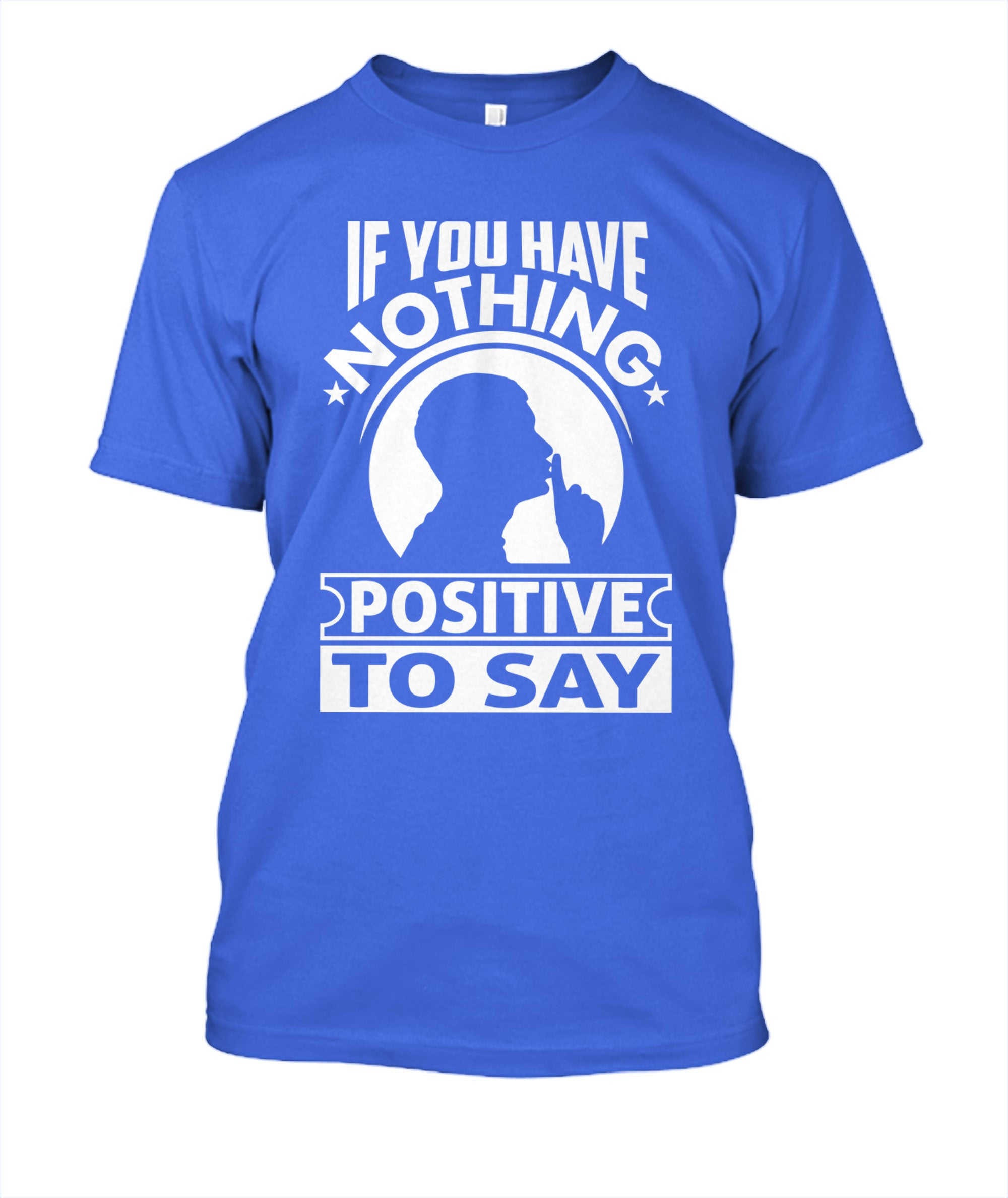 Nothing Positive To Say T-Shirt
