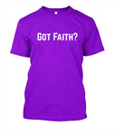 Got Faith? T-Shirt