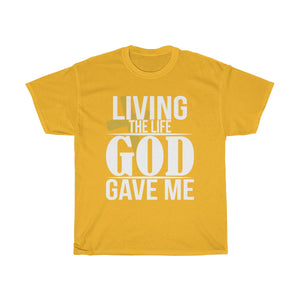 Living The Life God Gave Me T-Shirt