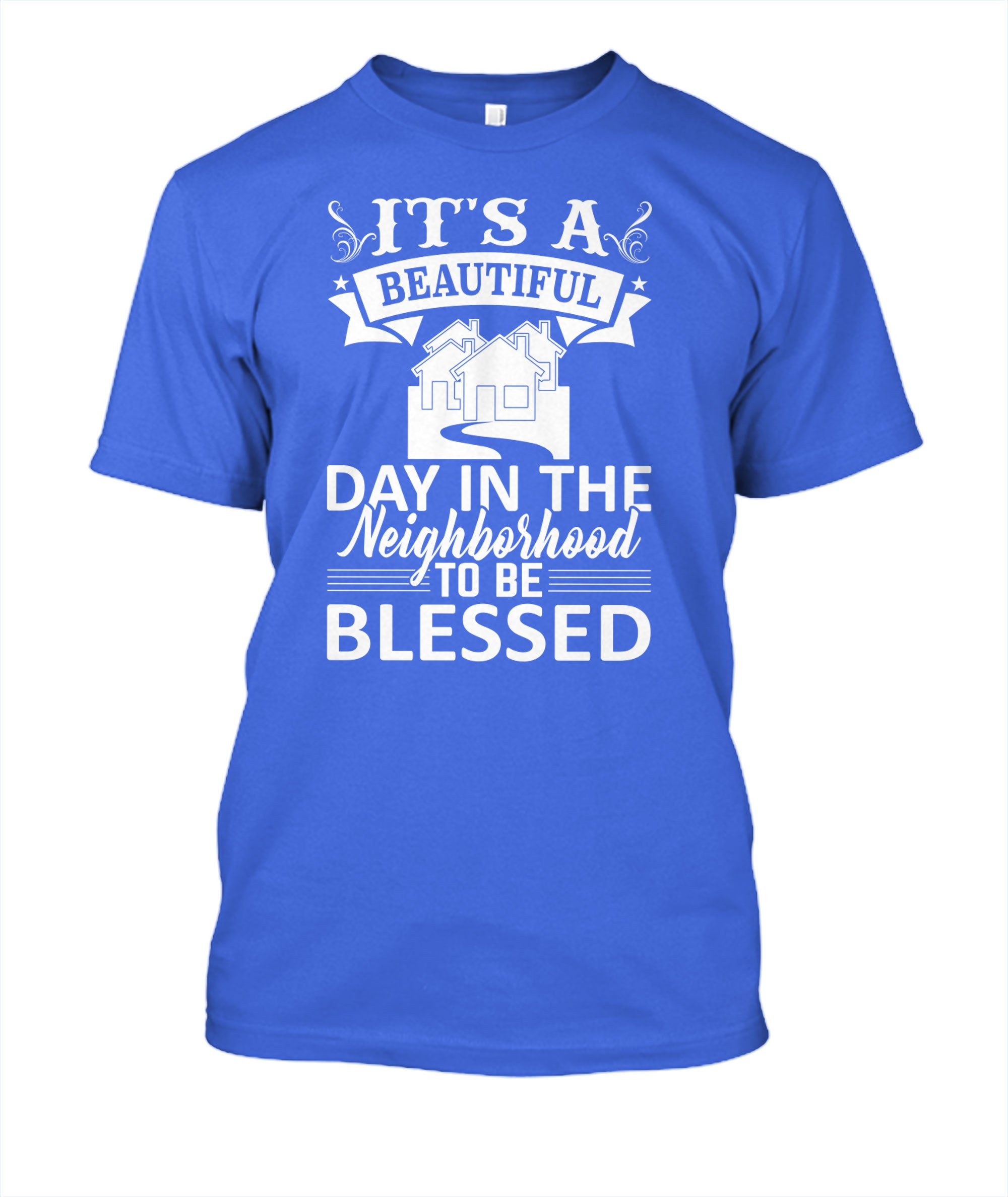 It's A Beautiful Day In The Neighborhood T-Shirt