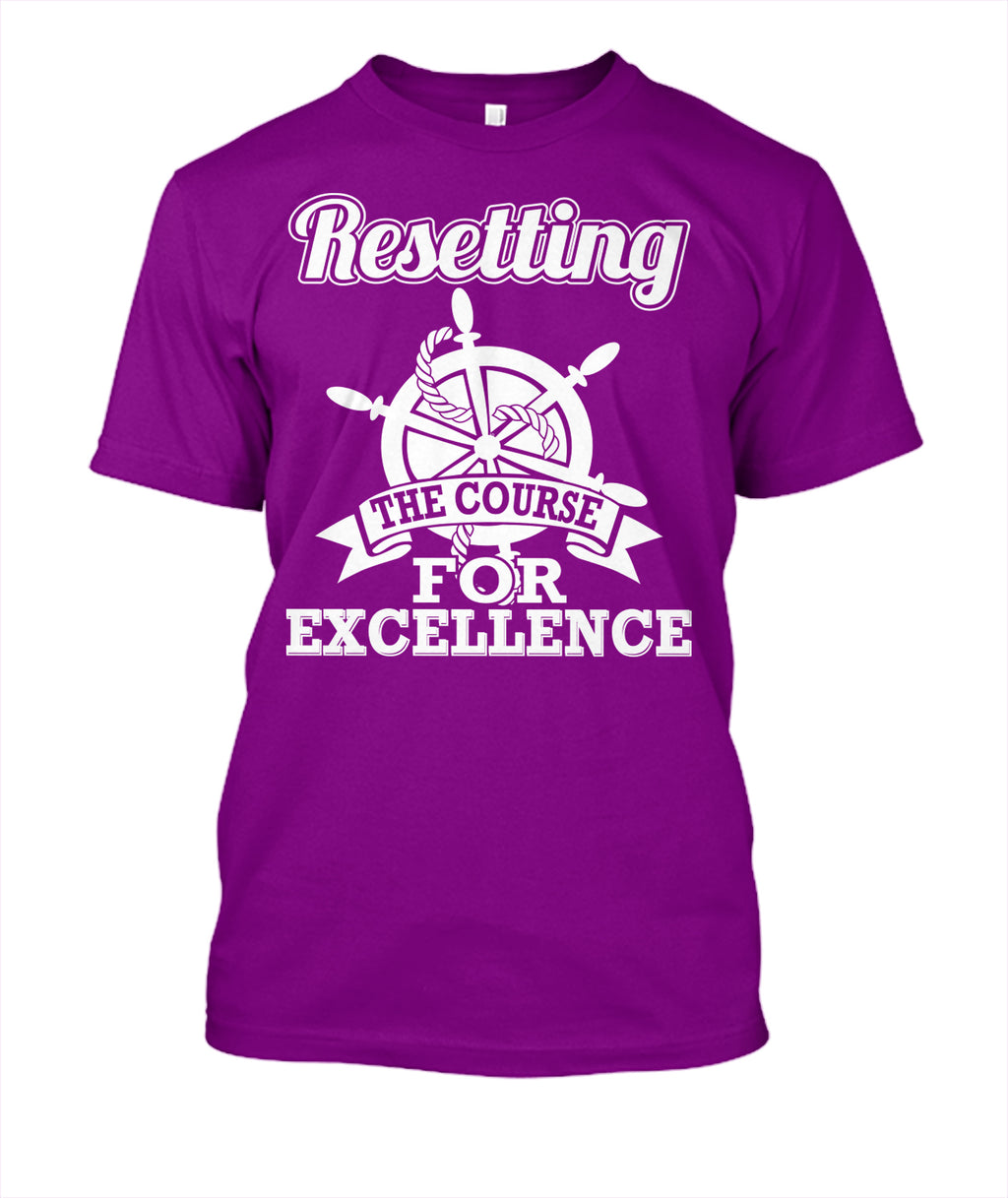 Resetting The Course For Excellence T-Shirt