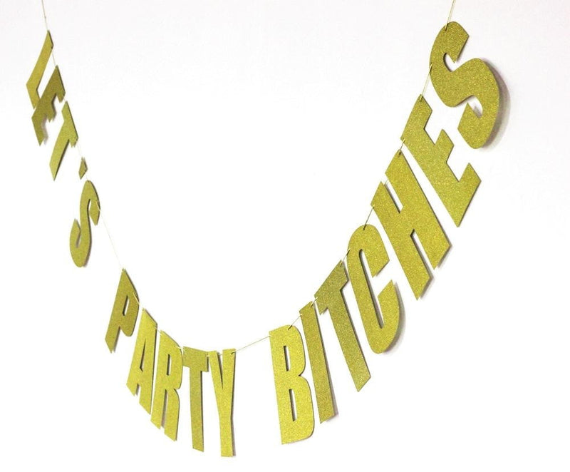 LET'S PARTY BITCHES Banner - Sunbeauty