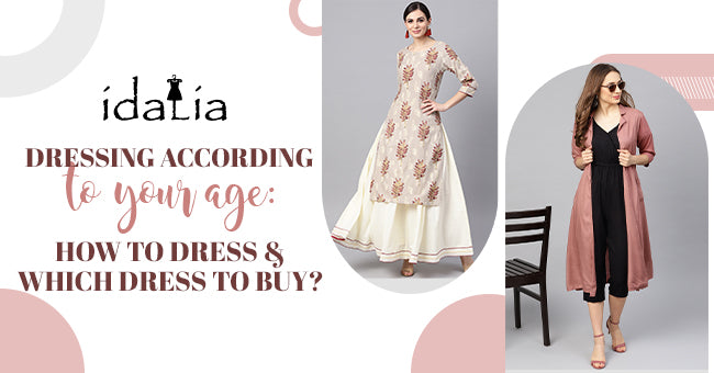Dressing According to Your Age: How to Dress & Which Dress to Buy?