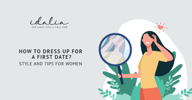How To Dress Up For A First Date?: Style And Tips For Women