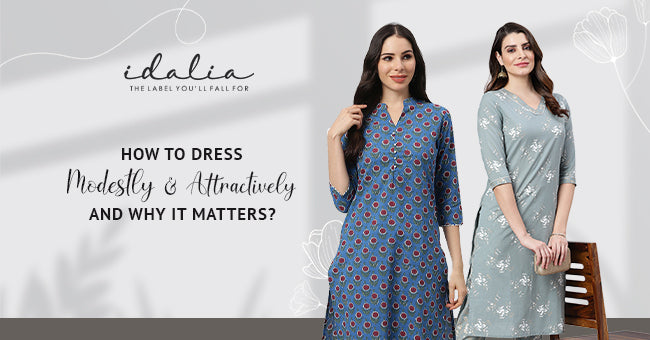 How to Dress Modestly and Attractively & Why It Matters?