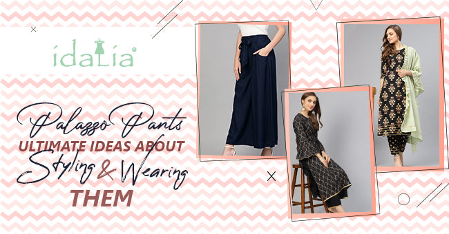 Palazzo Pants: Ultimate Ideas about Styling and Wearing Them