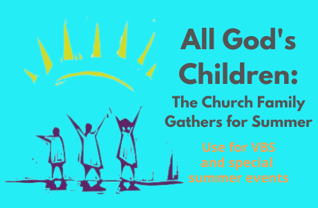 All God's Children: The Church Family Gathers for Summer