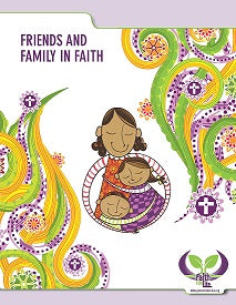 Faith for Life: Friends and Family in Faith