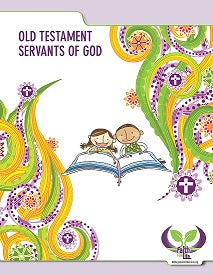 Faith for Life: Old Testament Servants of God