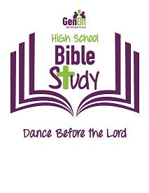 High School Bible Study - Dance Before the Lord
