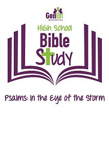 High School Bible Study - Psalms: In the Eye of the Storm
