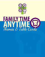 Family Time Anytime Themes and Table Cards