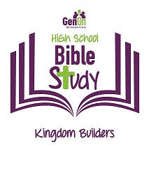 High School Bible Study - Kingdom Builders
