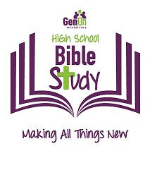 High School Bible Study - Making All Things New