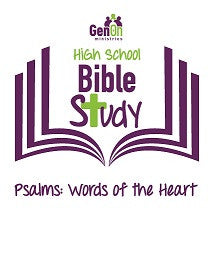 High School Bible Study - Psalms: Words of the Heart