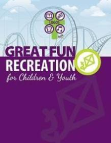 Great Fun Recreation for Children and Youth