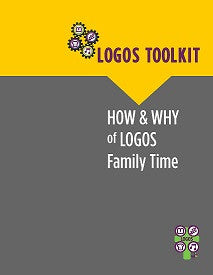 How and Why of LOGOS Family Time