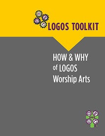 How and Why of LOGOS Worship Arts