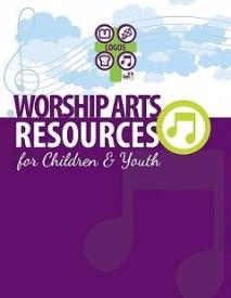 Worship Arts Resources for Children and Youth