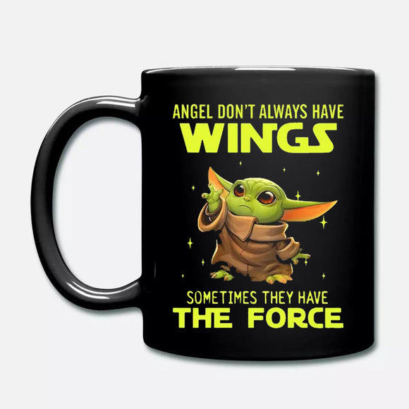 Baby Yoda Angel Don't Always Have Wings They Have The Force Mug