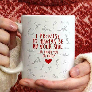 Happy Valentine I Promise To Always Be By Your Side Mug, Funny Valentine Mug, Gift for Her, Gift for Him, Funny Couple Mug