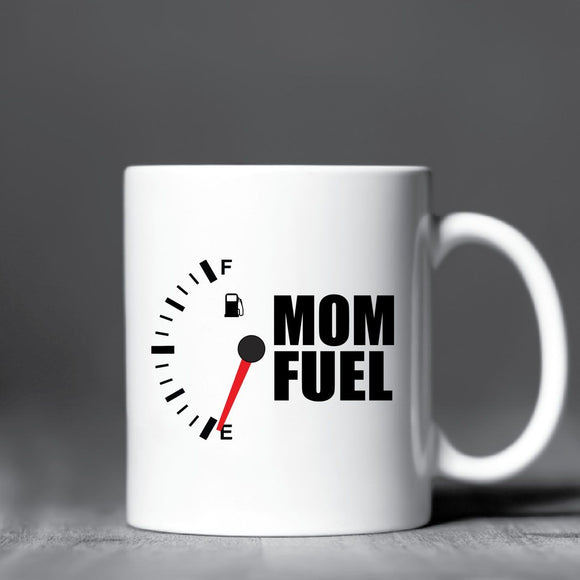Mom Fuel - Mothers Day Mug Gifts