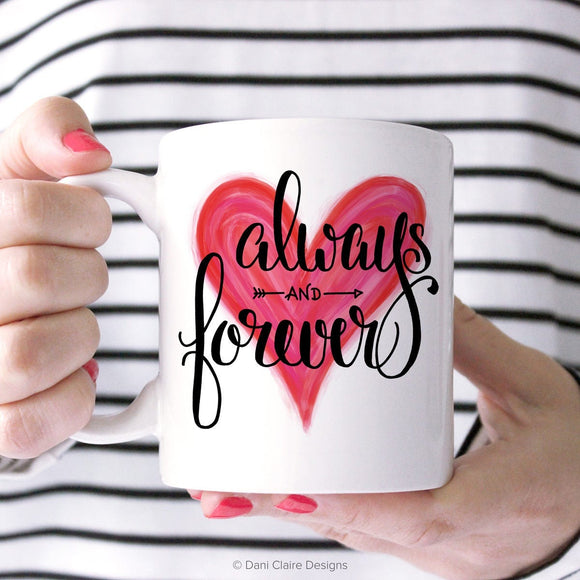 Valentines Day Gift. Valentines Day Mug for Him. Coffee Cup for Her. Romantic Gift for Him. Romantic Gift for Her. Always and Forever Mug.