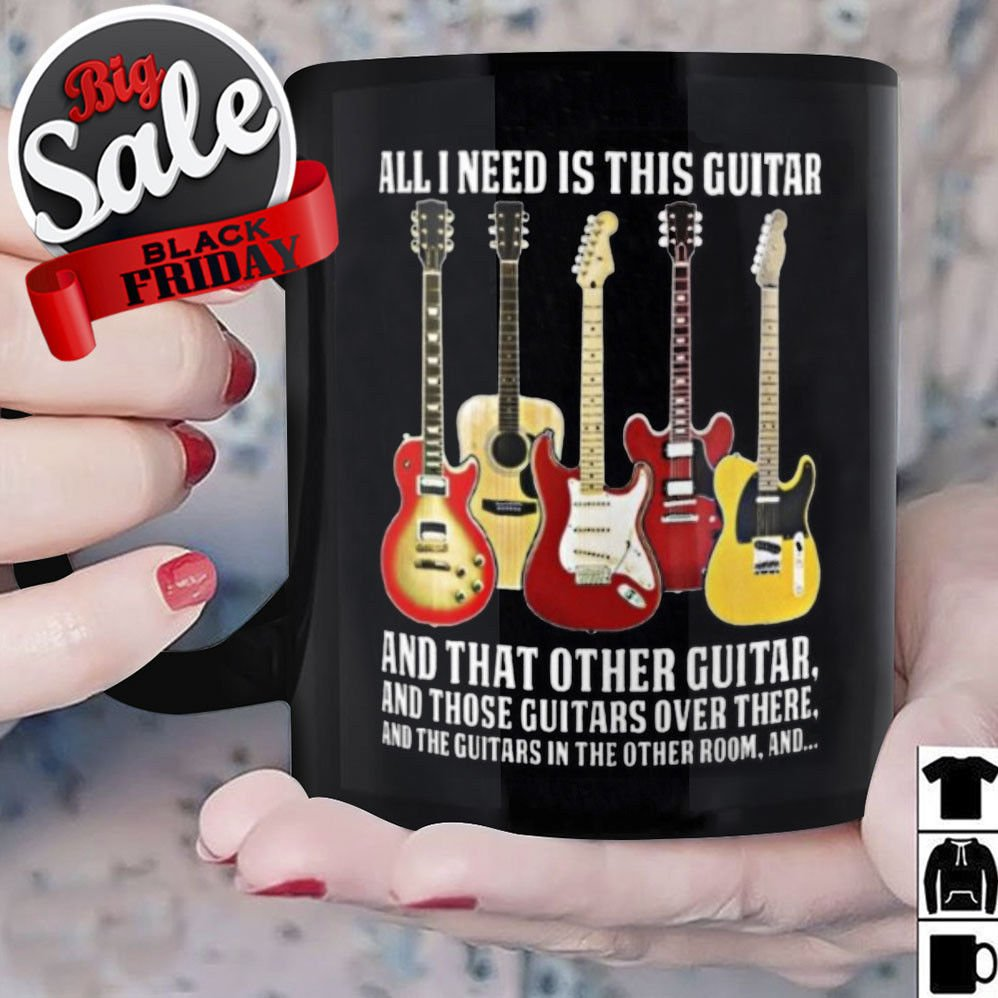 All I Need Is This Guitar And That Other Guitar 11 Oz Mug