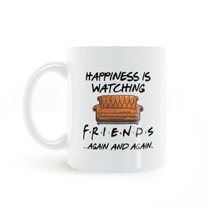 Happiness is watching tv shows friends  11 Oz Mug