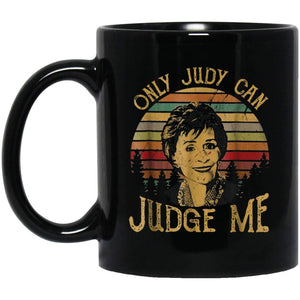 Only Judy can judge me sunset 11 oz. Black Mug