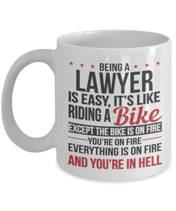 Gift for Lawyer. Being a Lawyer is Easy. Funny Lawyer - Coffee Mug Tea  11 Oz Mug