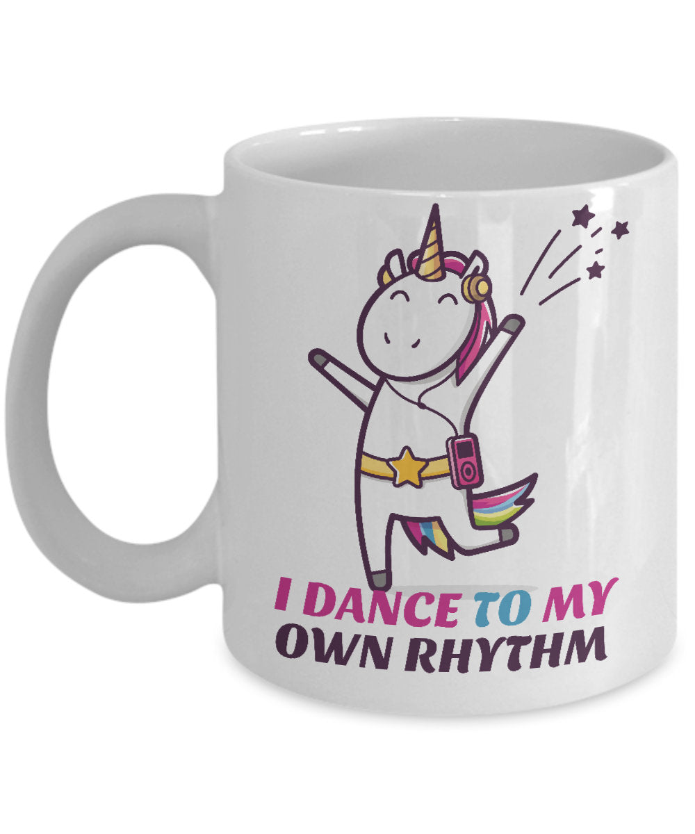 I Dance To My Own Rhythm - Unicorn Dance Mug - Coffee Mug Tea Cup Gifts