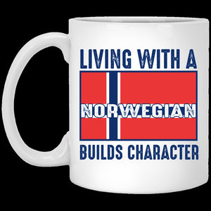 Living with a Norwegian builds character  11 Oz Mug